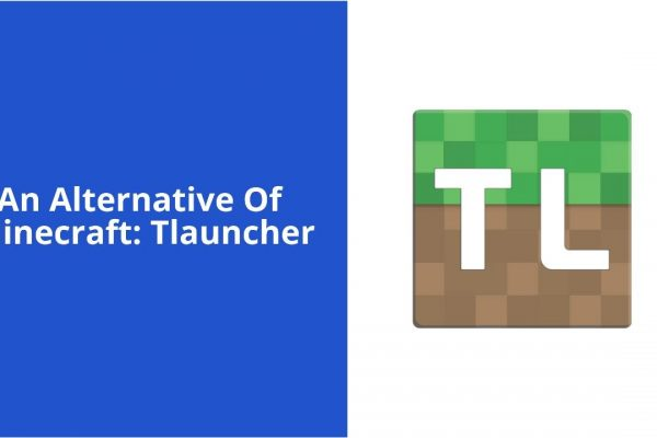 An Alternative Of Minecraft: Tlauncher