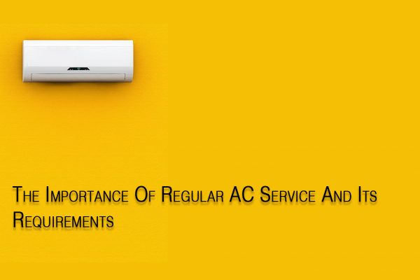 The Importance Of Regular AC Service And Its Requirements