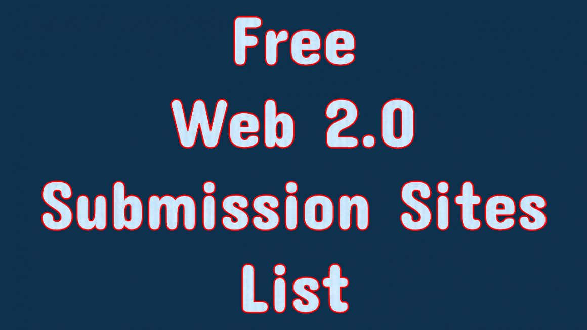 40+ Top Web 2.0 Submission Websites List 2020