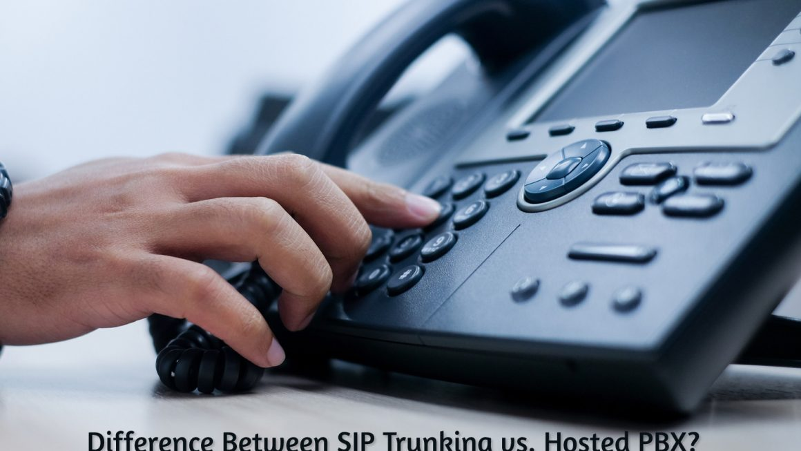 Difference Between SIP Trunking vs. Hosted PBX