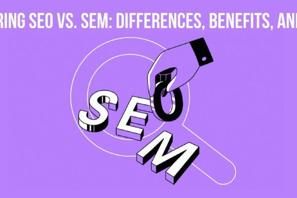 Compare SEO vs. SEM: Differences, Benefits, and More