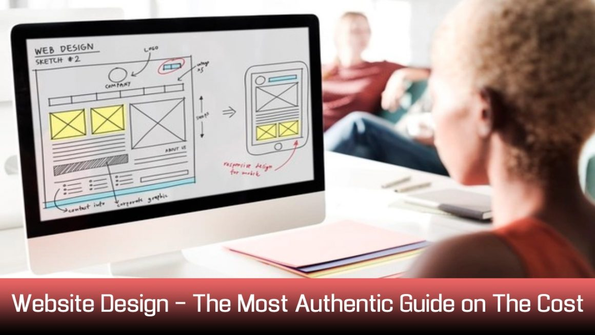 Website Design – The Most Authentic Guide on The Cost